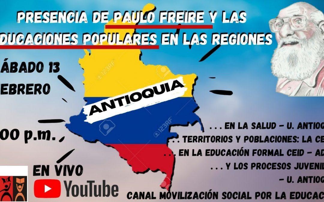 Presencia de paulo freire y las educaciones populares en las regiones: Antioquia